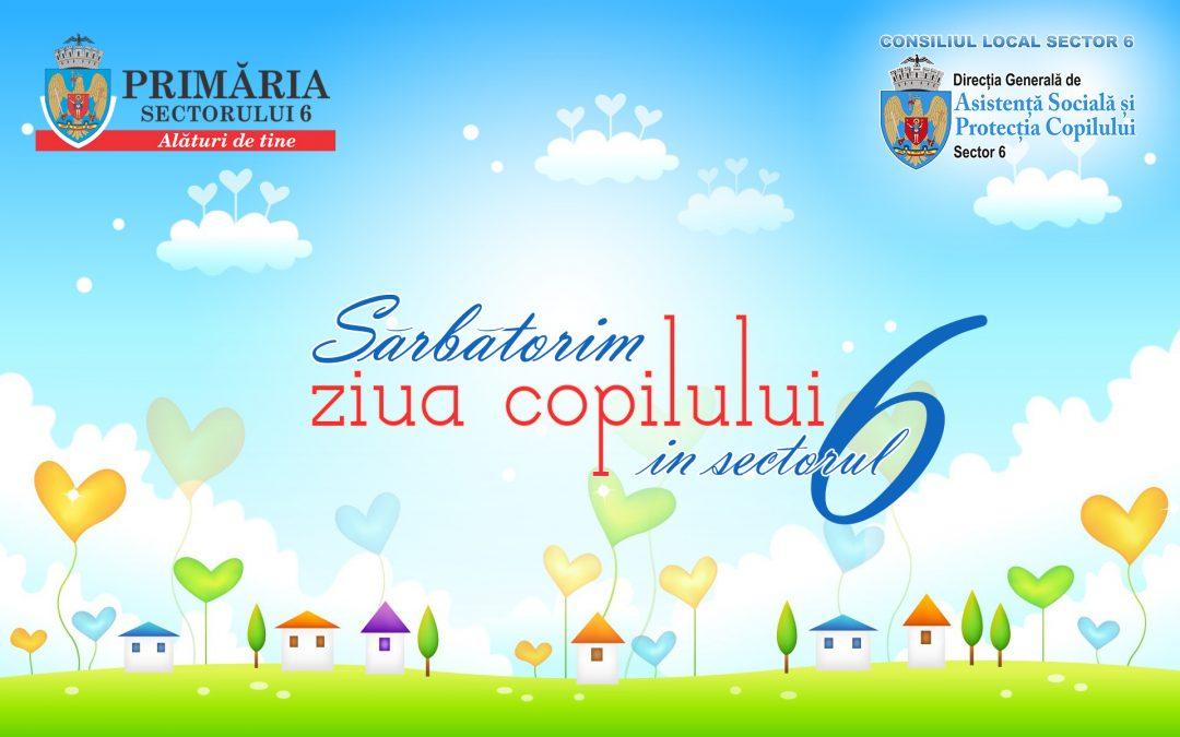În Sectorul 6 sărbătorim Ziua Copilului