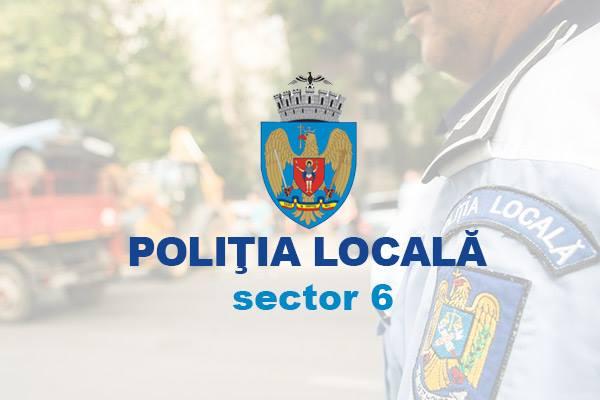 Polițiștii locali Sector 6 au intervenit pentru buna desfășurare a activităților în Sectorul 6