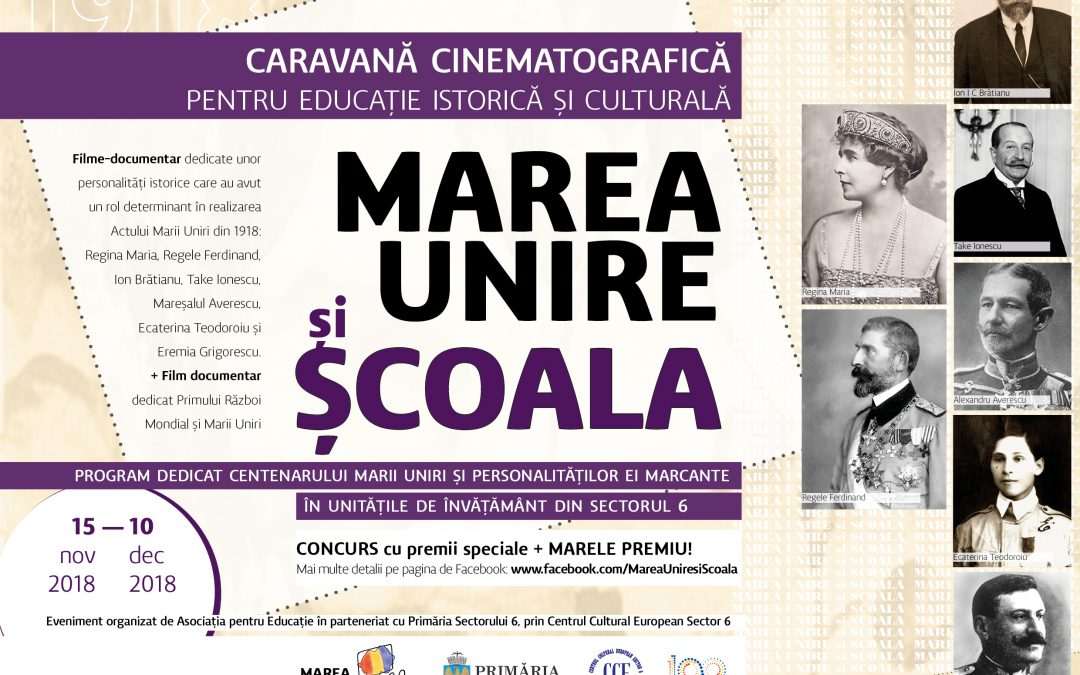 """Caravana """"Marea Unire și școala"""" – educaţie istorică audiovizuală pentru liceenii Sectorului 6"""