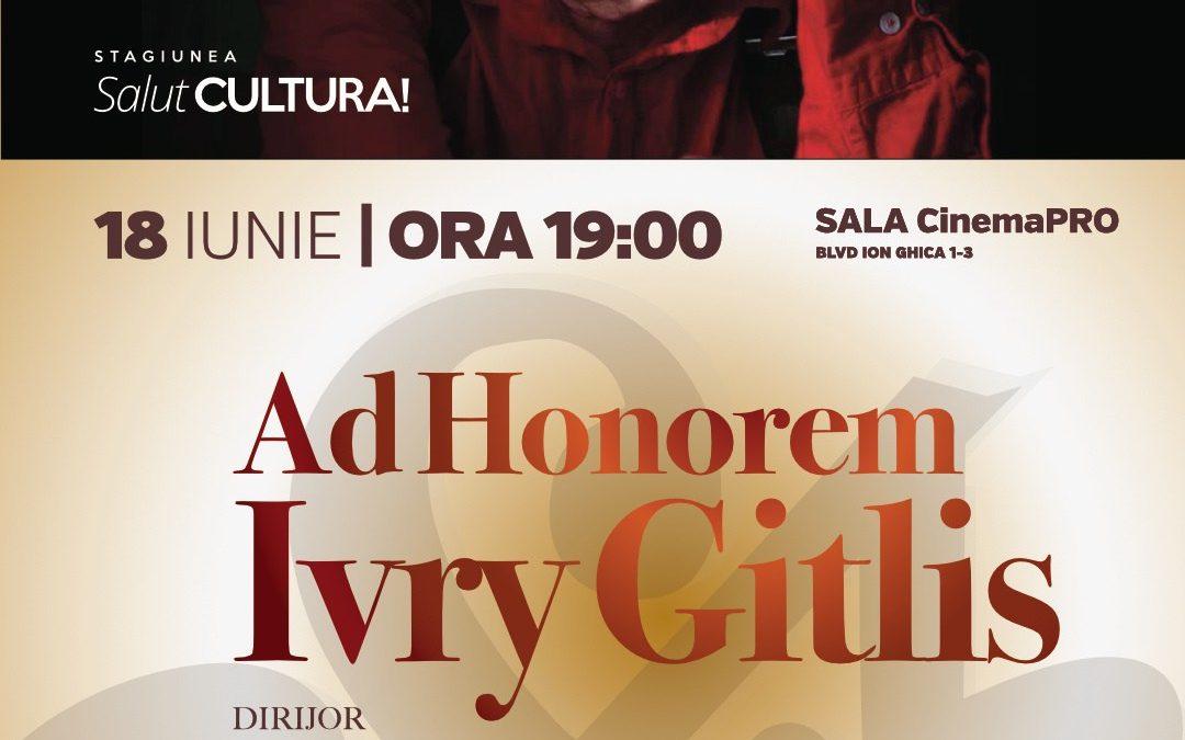 Stagiunea SalutCULTURA continuă cu AD HONOREM IVRY GITLIS