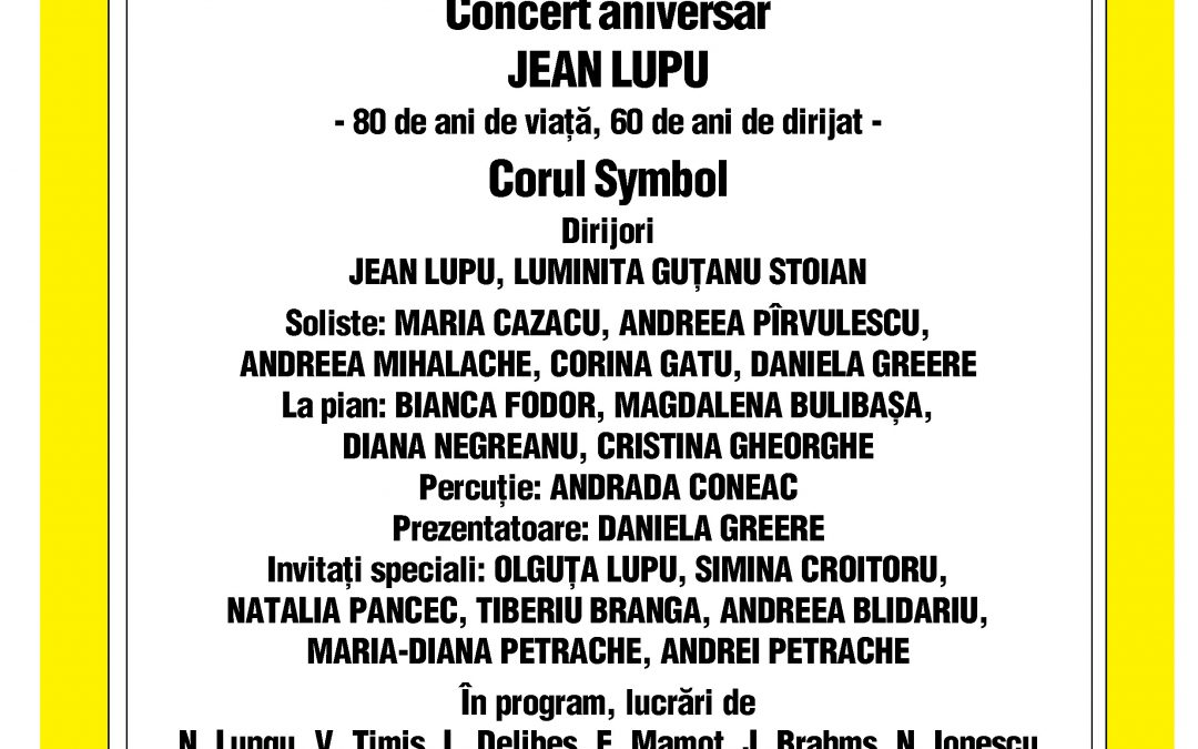"""Concert Coral Aniversar """"Jean Lupu – 80 de ani de viață, 60 de ani de dirijat"""""""