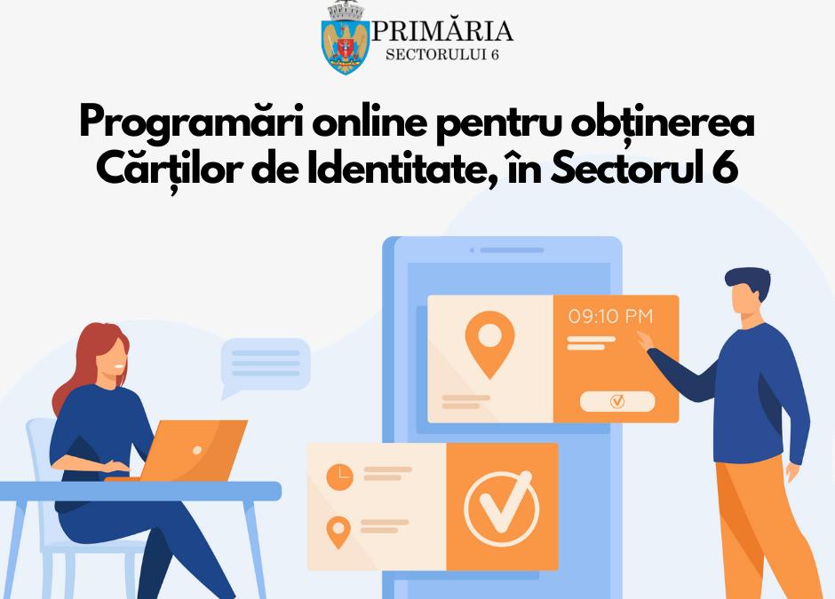 Programări online pentru obținerea Cărților de Identitate, în Sectorul 6