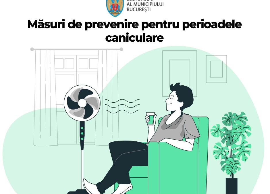 Măsuri de prevenire pentru perioadele caniculare